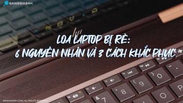 loa laptop bị rè