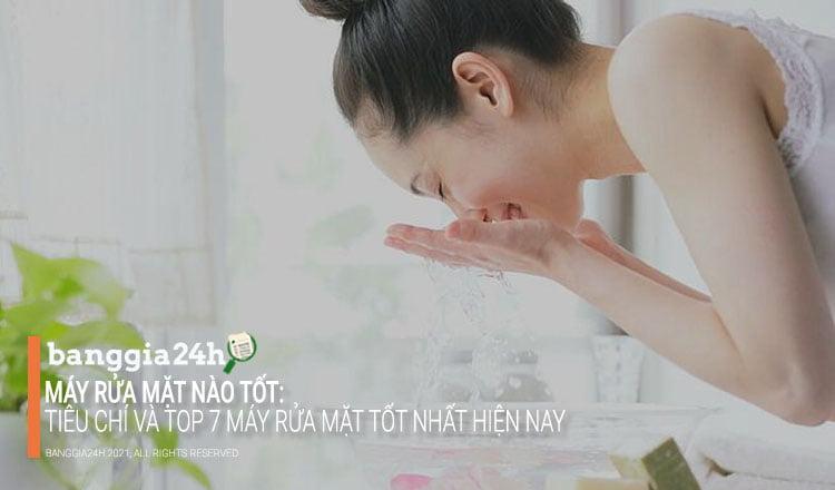 máy rửa mặt tốt